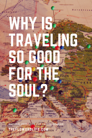 Pinterest - Why Traveling is Good for the Soul