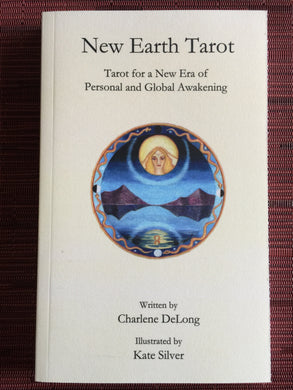 New Earth Tarot Book, by Charlene DeLong, Art by Kate Silver, BOOK ONLY