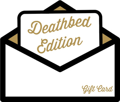 Deathbed Edition Gift Card