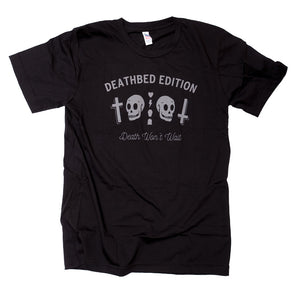 Deathbed Edition Death Won't Wait black t-shirt