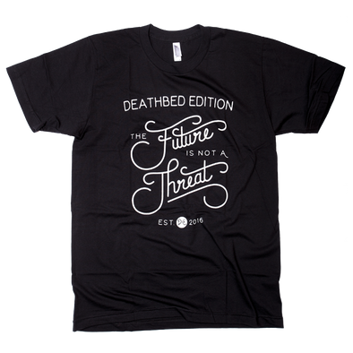 Deathbed Edition The Future is not a Threat black t-shirt