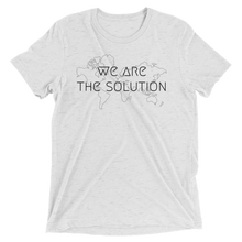 We Are The Solution - Unisex Tri-Blend T-Shirt