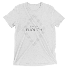LIMITED TIME - You Are Enough - Unisex Tri-Blend T-Shirt