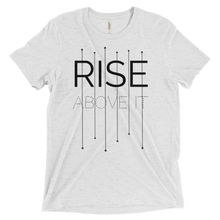 Rise Above It Unisex T-Shirt - White