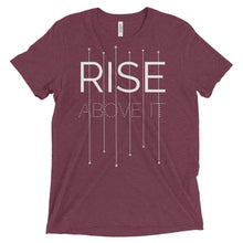 Rise Above It Unisex T-Shirt - Maroon