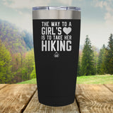 The Way To A Girls Heart, Hiking Laser Etched Tumbler