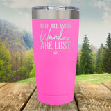 Not All Who Wander Laser Etched Tumbler