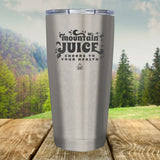 Mountain Juice Laser Etched Tumbler
