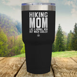 Hiking Mom Laser Etched Tumbler