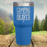 Camping Makes Everything Okayer Laser Etched Tumbler