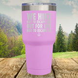 We Hike not to Escape Laser Etched Tumbler