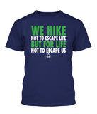 We Hike not to Escape Life
