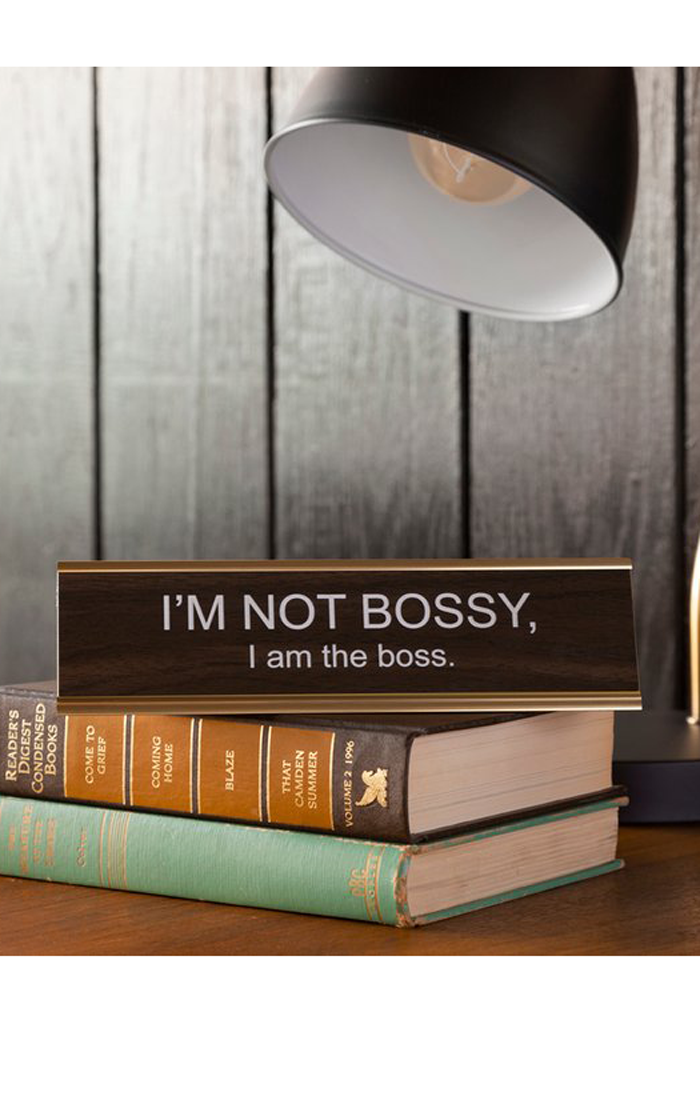 I'M NOT BOSSY, I AM THE BOSS NAMEPLATE