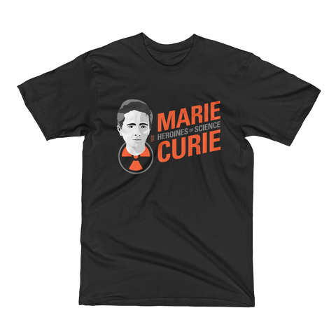 Marie Curie - Heroine of Science T-Shirt