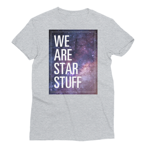 We Are Star Stuff - Women's Short Sleeve T-Shirt
