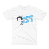 Rosalind Franklin - Heroine of Science T-Shirt
