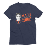 Marie Curie - Heroine of Science Women's T-Shirt