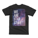 We Are Star Stuff - Unisex Short Sleeve T-Shirt