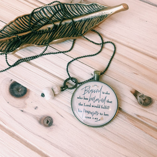 Blessed is She Who Believes, Luke 1:45 Necklace
