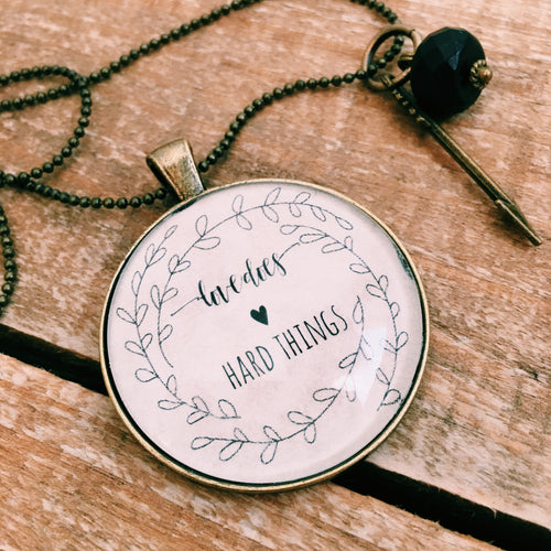Love Does Hard Things Necklace