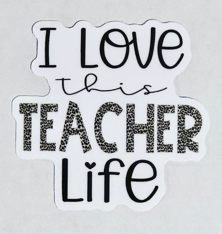 I Love This Teacher Life Sticker