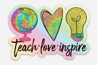 Teach Love Inspire Holographic Sticker