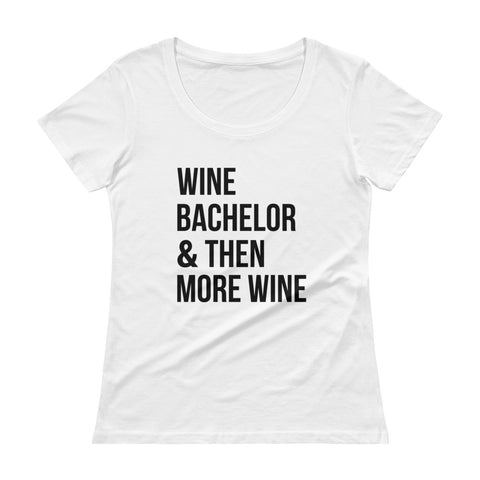 Wine Bachelor & then more wine - Women's T-Shirt