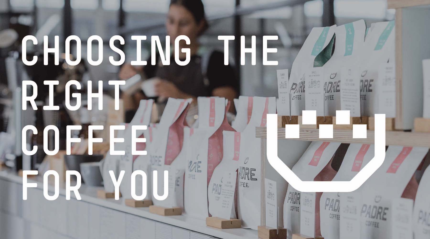 Choosing the Right Coffee for You
