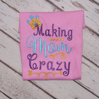Making Mom Crazy Shirt