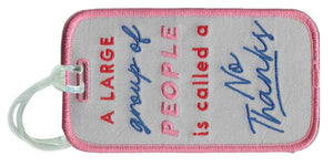 Large Group No Thanks Luggage Tags - Absolute Paris Boutique