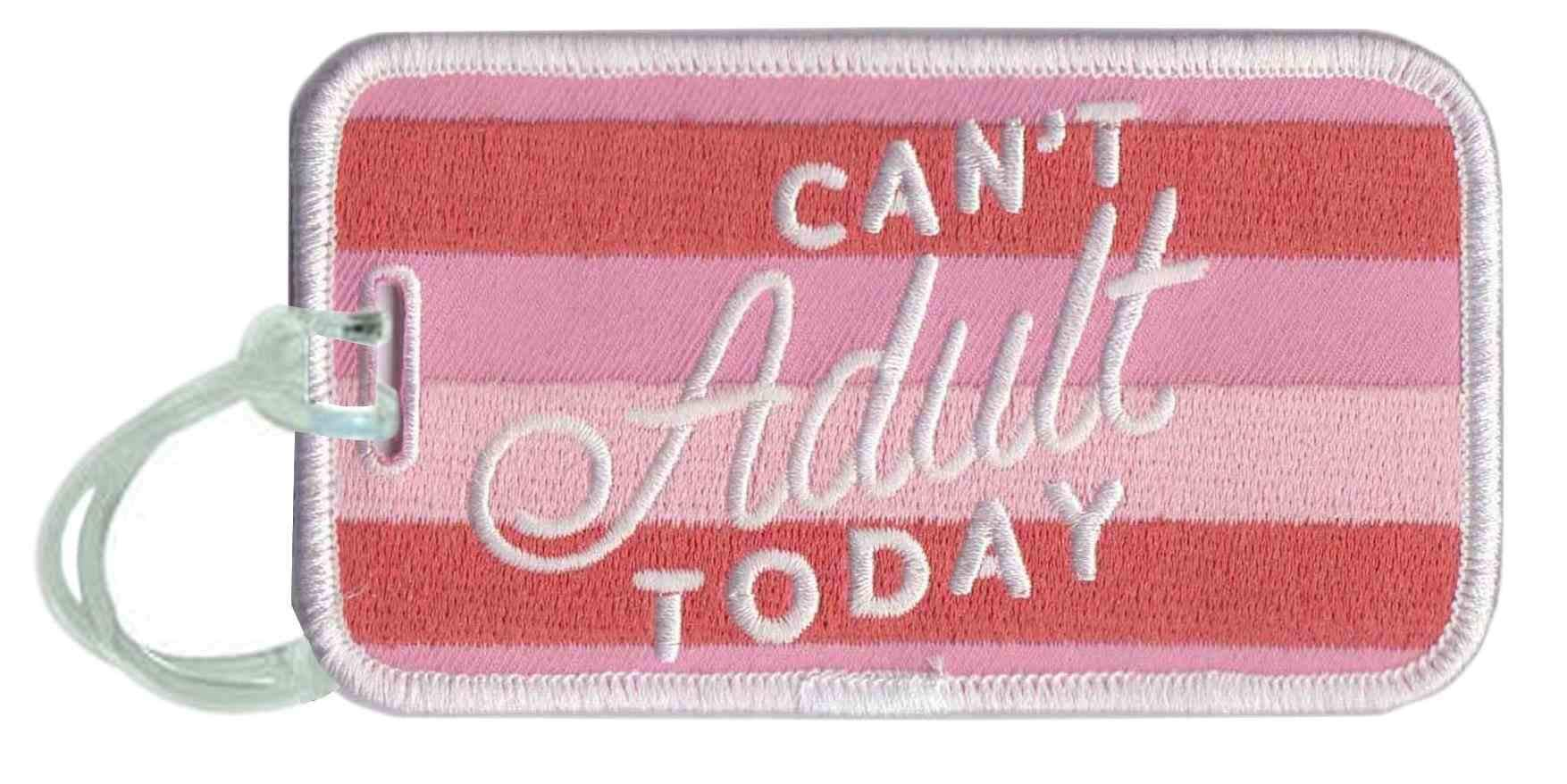 Can't Adult Today Luggage Tags - Absolute Paris Boutique