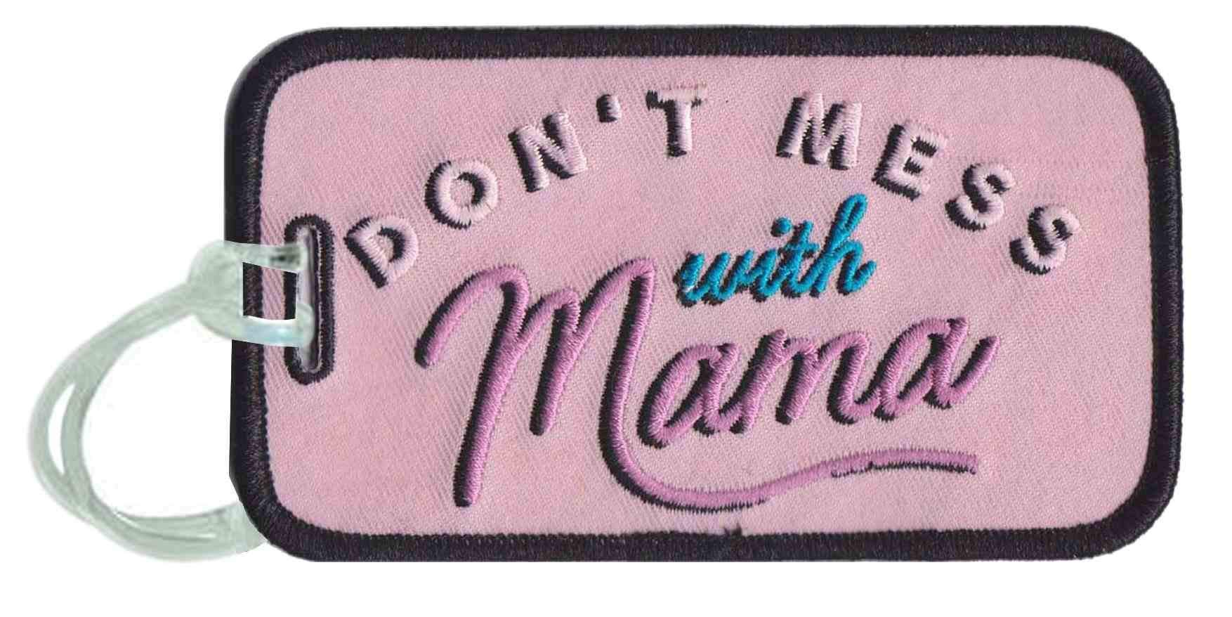 Don't Mess With Mama Luggage Tags - Absolute Paris Boutique
