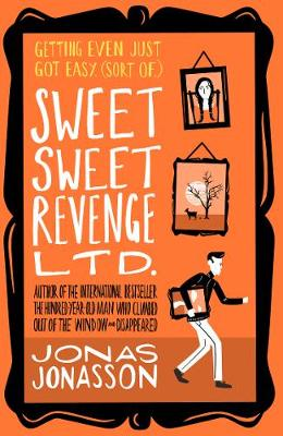 Sweet Sweet Revenge Ltd. - Jonas Jonasson