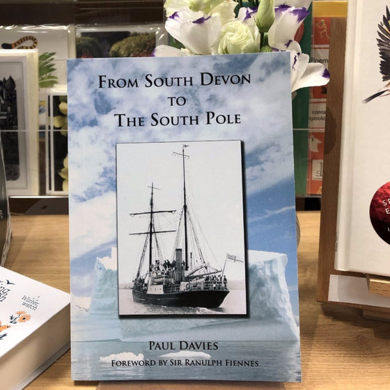 From South Devon to the South Pole by Paul Davies - Harbour Bookshop