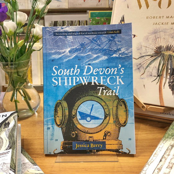 South Devon's Shipwreck Trail by Jessica Berry - Harbour Bookshop