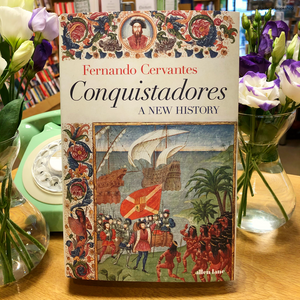 Conquistadores by Fernando Cervantes at the Harbour Bookshop in Kingsbridge Devon