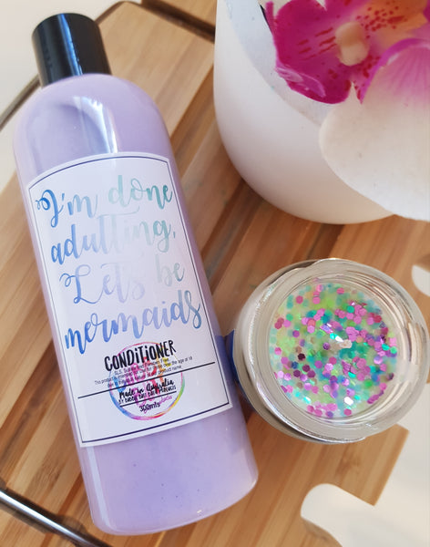 IM DONE ADULTING, LETS BE MERMAIDS - CONDITIONER