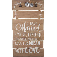 I have married my best friend - Wooden Sign - giftpunk.com