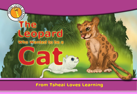 The Leopard who wanted to be a Cat