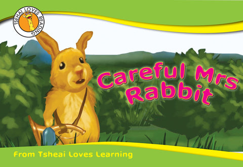 Careful Mrs Rabbit