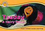 Tseday a Hairy Story