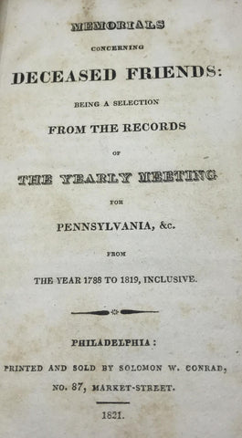 Memorials Concerning Deceased Friends: Being a Selection from the Records of Yearly Meeting for Pennsylvania, 1788-1819