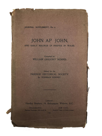 Comp. by William Gregory Norris. Edited for the Friends' Historical Society by Norman Penney. John ap John and early records of Friends in Wales