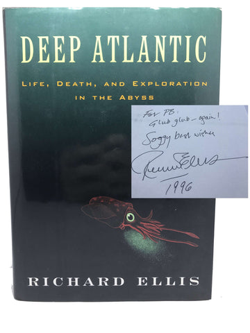 Ellis, Richard [Peter Benchley's copy]. Deep Atlantic; Life, Death, and Exploration in the Abyss