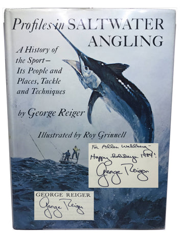 REIGER, George. Profiles in Saltwater Angling A History of the Sport--Its People and Places, Tackle and Techniques [signed]