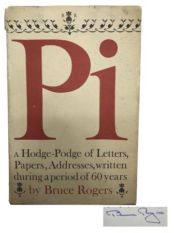 ROGERS, Bruce. Pi: a Hodge-Podge of Letters, Papers, Addresses, Written During a Period of 60 Years