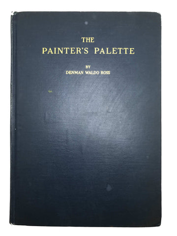 ROSS, Denman Waldo. The Painter's Palette A Theory Of Tone Relations An Instrument Of Expression.