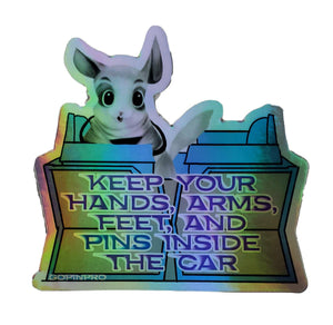 "Keep your hands, arms, feet, and PINS inside the car holographic vinyl 3"" × 2.85"" sticker - GoPinPro"