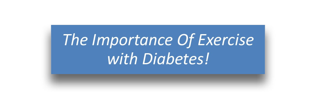 The Importance of Diabetes and Exercise