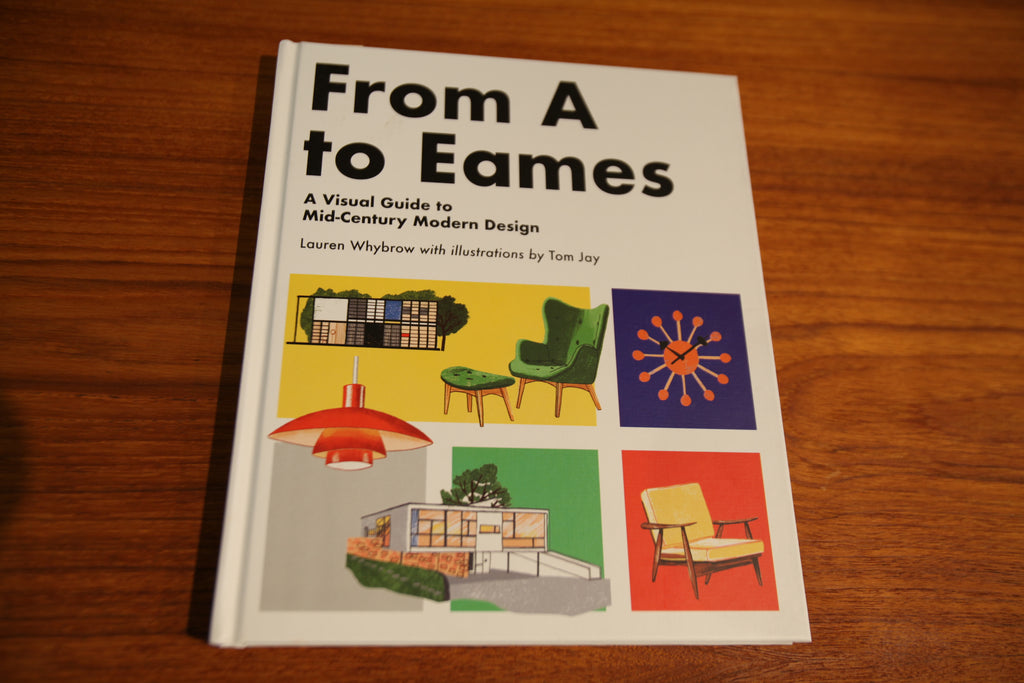 "From A to Eames ""A visual guide to Mid-Century Modern Design"" BOOK"